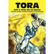 TORA - Cele 5 carti ale lui Moise: Geneza, Exodul, Leviticul, Numeri si Deuteronom