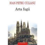 Arta fugii. Povestiri - Ioan Petru Culianu