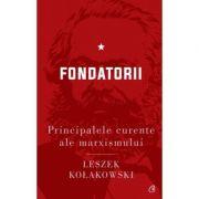 Principalele curente ale marxismului. Fondatorii de Leszek Kołakowski vl. 1