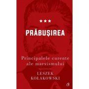 Principalele curente ale marxismului. Prăbușirea de Leszek Kołakowski vl. 3