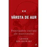 Principalele curente ale marxismului. Vârsta de aur de Leszek Kołakowski vl. 2